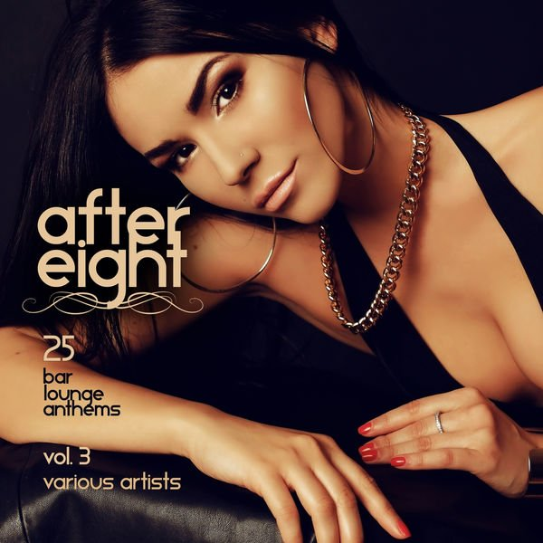 VA - After Eight, Vol. 3 (25 Bar Lounge Anthems)(2016)