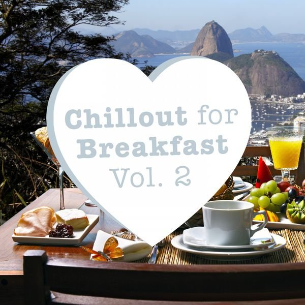 VA - Chillout for Breakfast, Vol. 2 (2016)