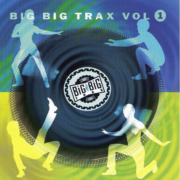 VA - Big Big Trax, Vol. 1 (2010)