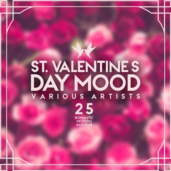 VA - St. Valentine's Day Mood (25 Romantic Modern Anthems)(2016)