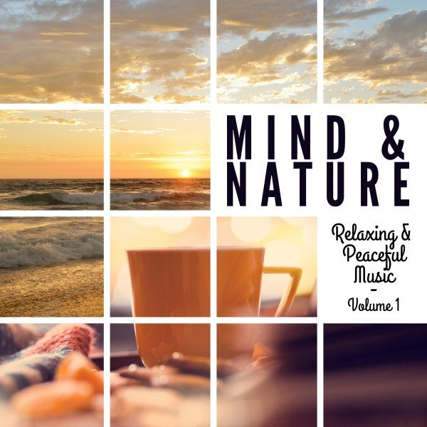 VA - Mind & Nature - Relaxing and Peaceful Music, Vol. 1 (2016)