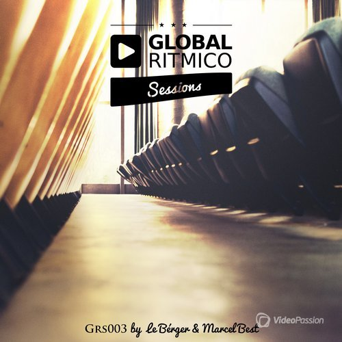 Global Ritmico Session #3 - By Le Berger & Marcel Best (2016)