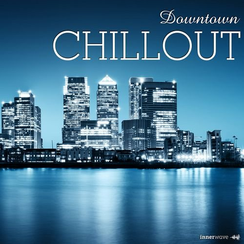 VA - Downtown Chillout (2016)