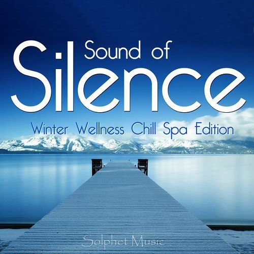 VA - Silence: Sound of Winter Wellness Chill Spa Edition (2016)
