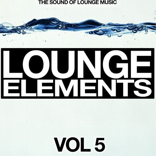 VA - Lounge Elements Vol.5: The Sound of Lounge Music (2016)
