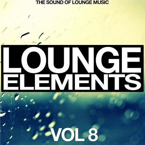VA - Lounge Elements Vol.8: The Sound of Lounge Music (2016)