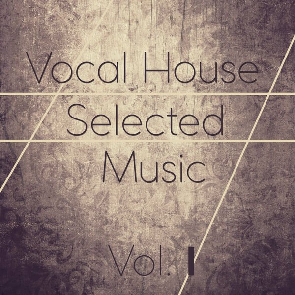 VA - Vocal House Selected Music, Vol. 1 (2016)