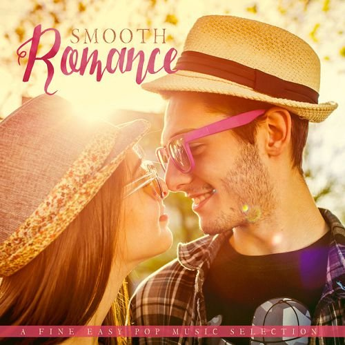 VA - Smooth Romance: A Fine Easy Pop Music Selection (2016)