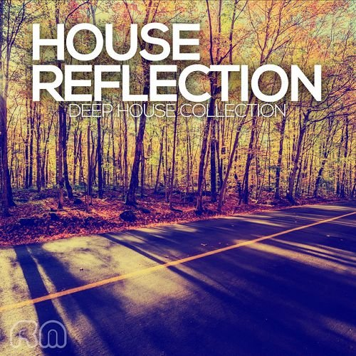VA - House Reflection: Deep House Collection (2016)