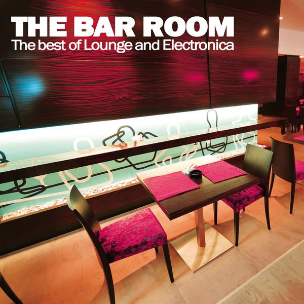 VA - The Bar Room (The Best of Lounge and Electronica)(2016)