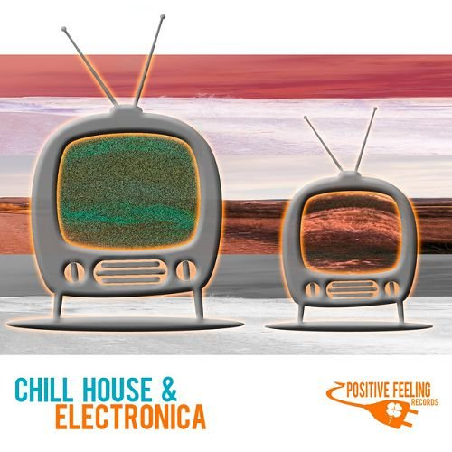 VA - Chill House and Electronica (2016)