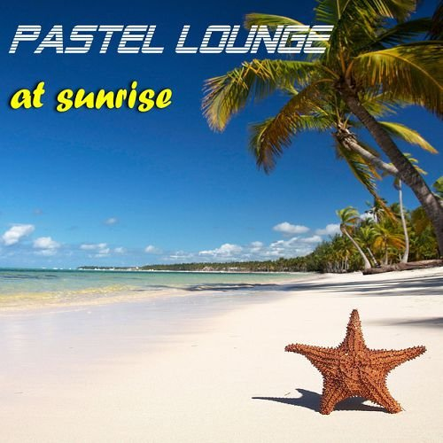 VA - Pastel Lounge at Sunrise (2016)