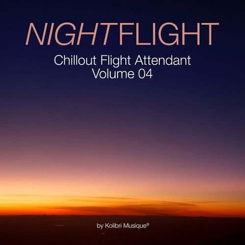 VA - Nightflight, Chillout Flight Attendant Vol.4: Mixed By Alessandro Garofani (2016)