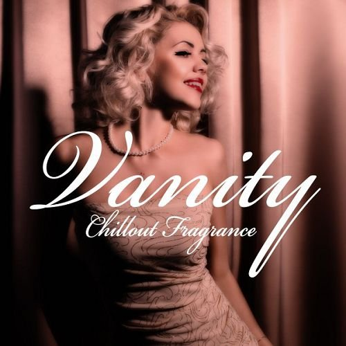VA - Vanity Chillout Fragrance (2016)