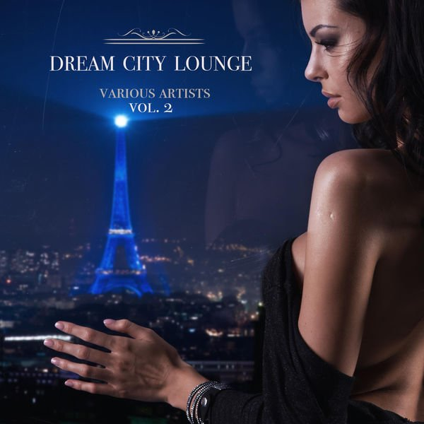 VA - Dream City Lounge, Vol. 2 (2016)