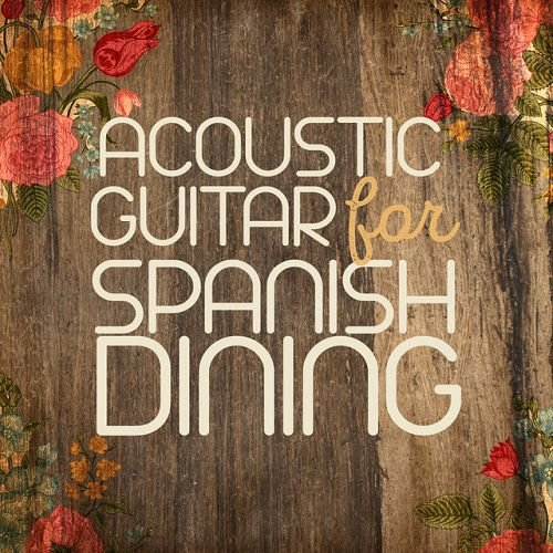 VA - Acoustic Guitar for Spanish Dining (2016)