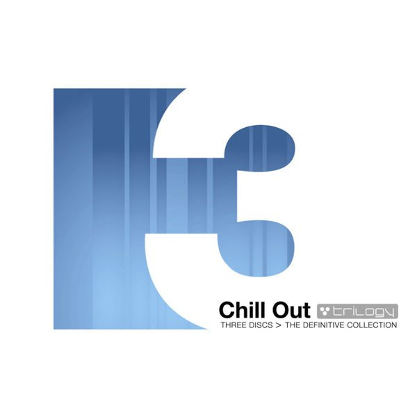 VA - Chill Out Trilogy The Definitive Collection (2007)
