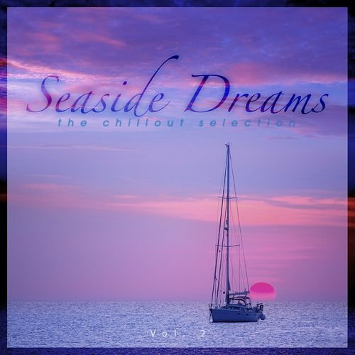 VA - Seaside Dreams: The Chillout Selection Vol.2 (2016)