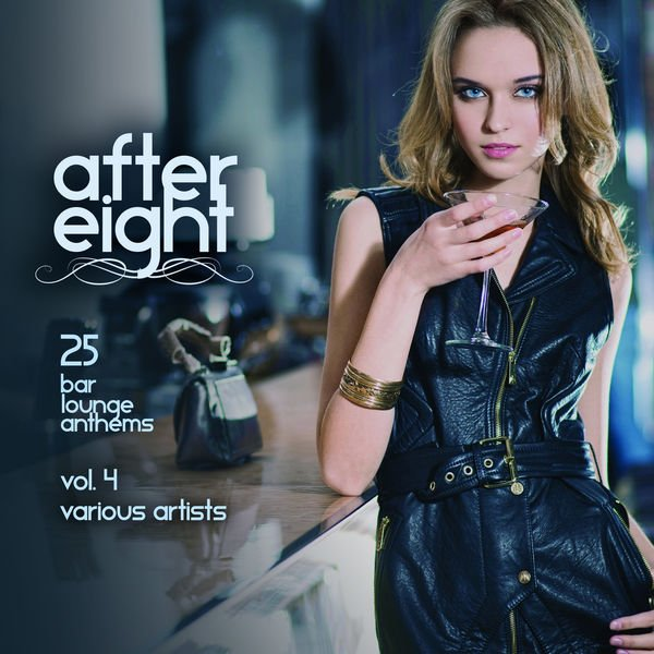 VA - After Eight, Vol. 4 (25 Bar Lounge Anthems)(2016)