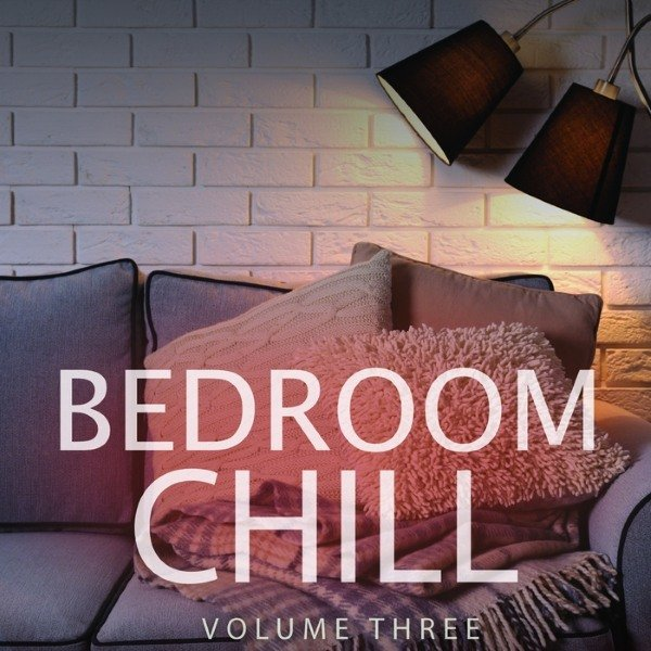 VA - Bedroom Chill, Vol. 3 (Best Of Electronica & Ambient)(2016)