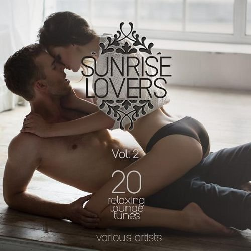VA - Sunrise Lovers Vol.2: 20 Relaxing Lounge Tunes (2016)