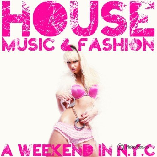 VA — House Music & Fashion (A Weekend in n.Y.C) (2016)