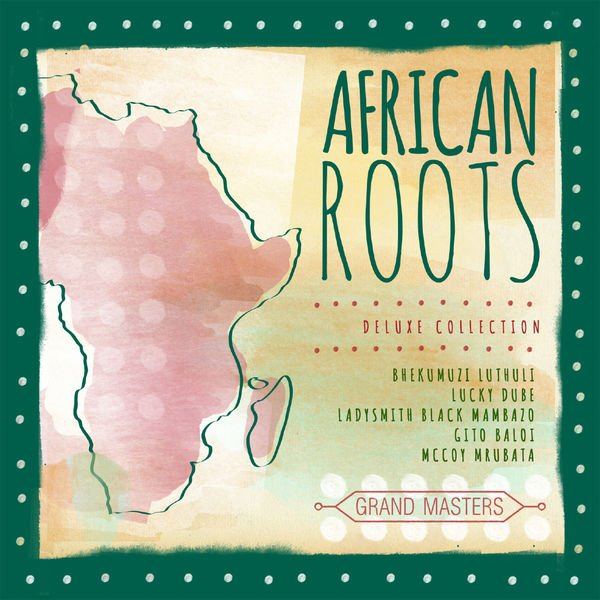 VA - Grand Masters Collection African Roots (2015)