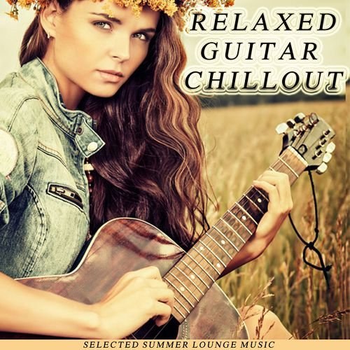 VA - Relaxed Guitar Chillout: Selected Summer Lounge Music (2016)