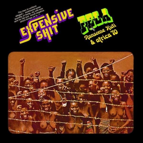 Fela Kuti & The Africa '70 - Expensive Shit (1975) [Reissue 2014]