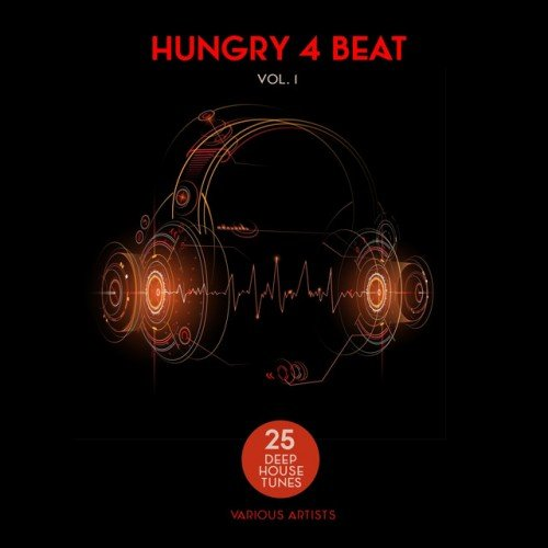 VA - Hungry 4 Beat Vol.1: 25 Deep House Tunes (2016)