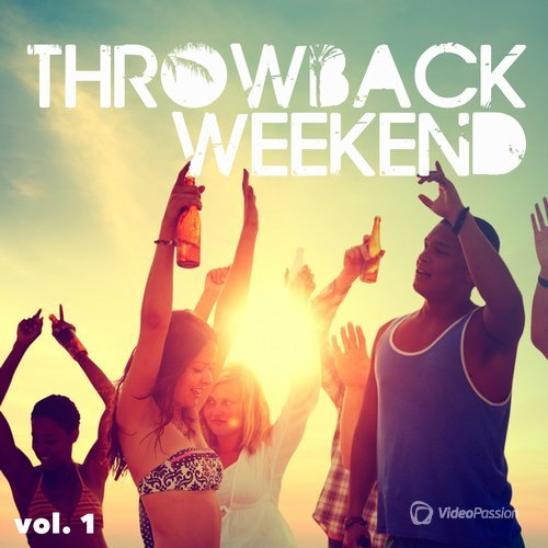 VA — Throwback Weekend, Vol. 1 (2016)