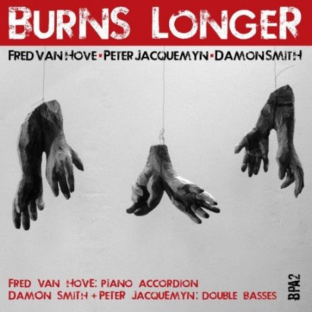 Fred van Hove - Burns Longer (2013)
