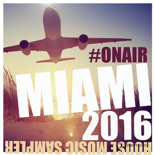 VA — On Air Miami 2016 (House Music Sampler) (2016)