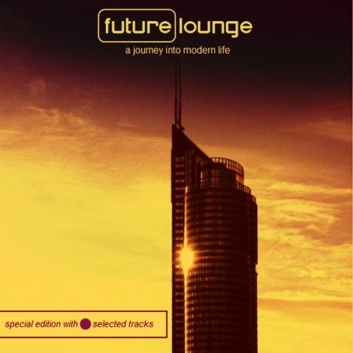 VA - Future Lounge: A Journey into Modern Life (2016)