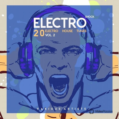 Electro Shock, Vol. 2 (20 Electro House Tunes) (2016)