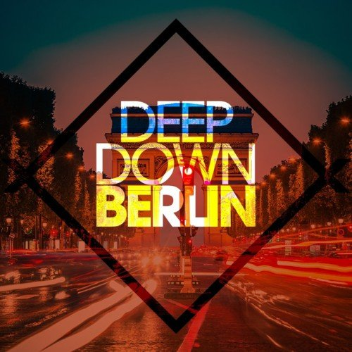 VA - Deep Down Berlin (2016)