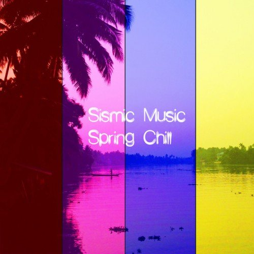 VA - Sismic Music: Spring Chill (2016)
