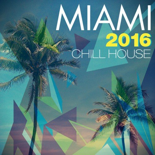 VA - Miami 2016 Chill House (2016)