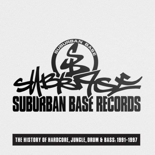VA - Suburban Base Records (The History of Hardcore, Jungle, Drum & Bass - 1991-1997)(2014)