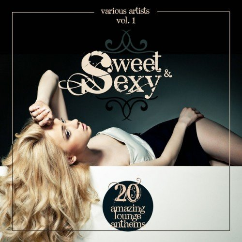 VA - Sweet and Sexy: 20 Amazing Lounge Anthems Vol.1 (2016)