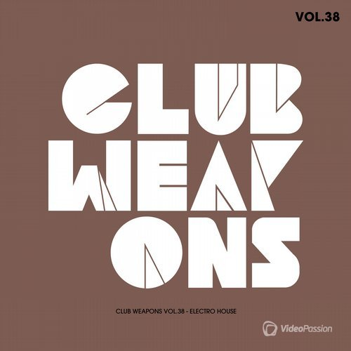 Club Weapons Vol.38 (Electro House) (2016)
