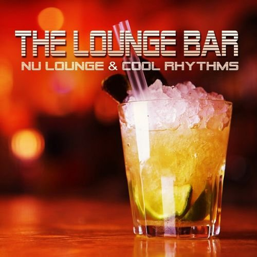 VA - The Lounge Bar: Nu Lounge and Cool Rhythms (2016)