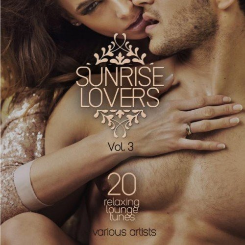VA - Sunrise Lovers Vol.3: 20 Relaxing Lounge Tunes (2016)