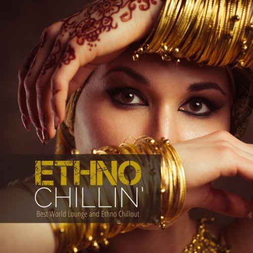 VA - Ethno Chillin: Best World Lounge and Ethno Chillout (2016)
