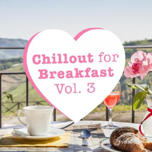 Chillout for Breakfast Vol.3 (2016)