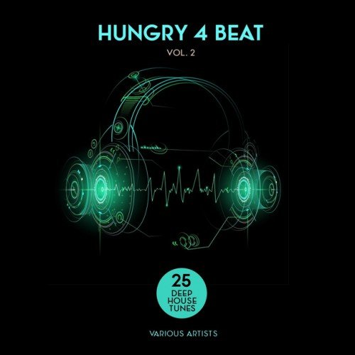 VA - Hungry 4 Beat Vol.2: 25 Deep House Tunes (2016)