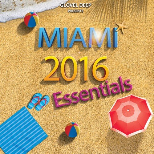 VA - Glovel DEEP Pres: Miami 2016 Essentials (2016)