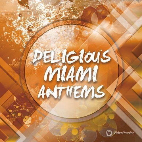Deligious Miami Anthems (2016)