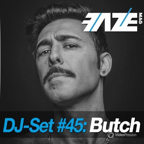Faze DJ Set #45 Mixed by Butch (2015)