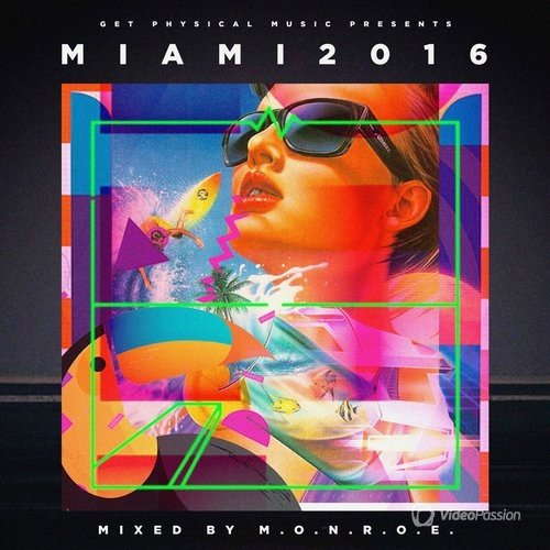 Get Physical Music Presents: Miami 2016 - Mixed & Compiled by m.O.N.R.O.E. (2016)